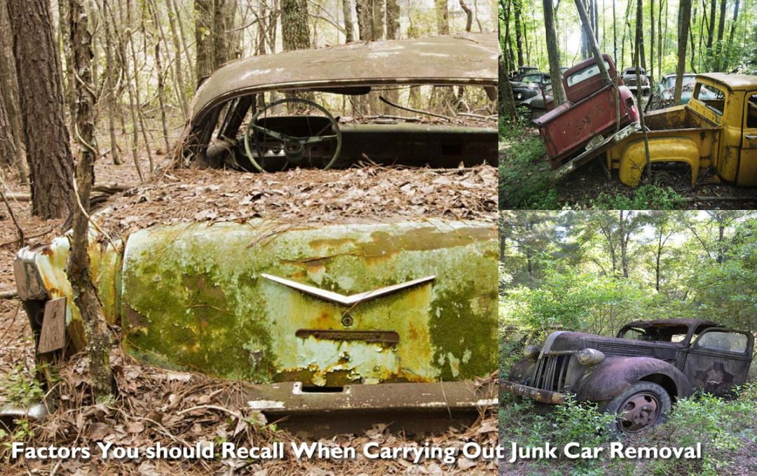 Factors You should Recall When Carrying Out Junk Car Removal